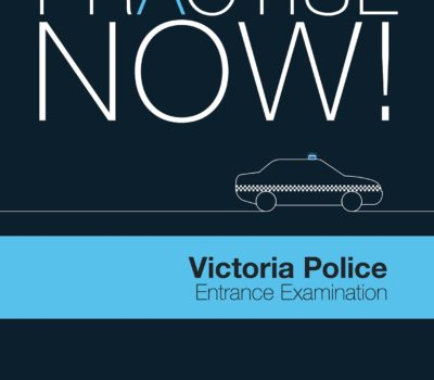 Practise Now – Victoria Police Entrance Exam